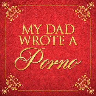my_dad_wrote_a_porno
